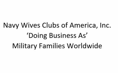 """Navy Wives Clubs of America, Inc., """"Doing Business As, Military Families Worldwide."""""""