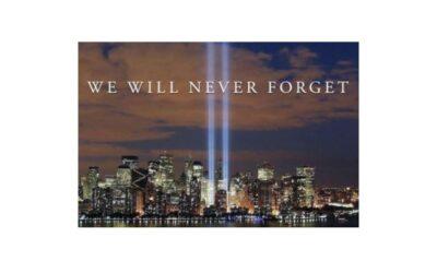 "September 11, 2021:  ""We Shall Never Forget"""